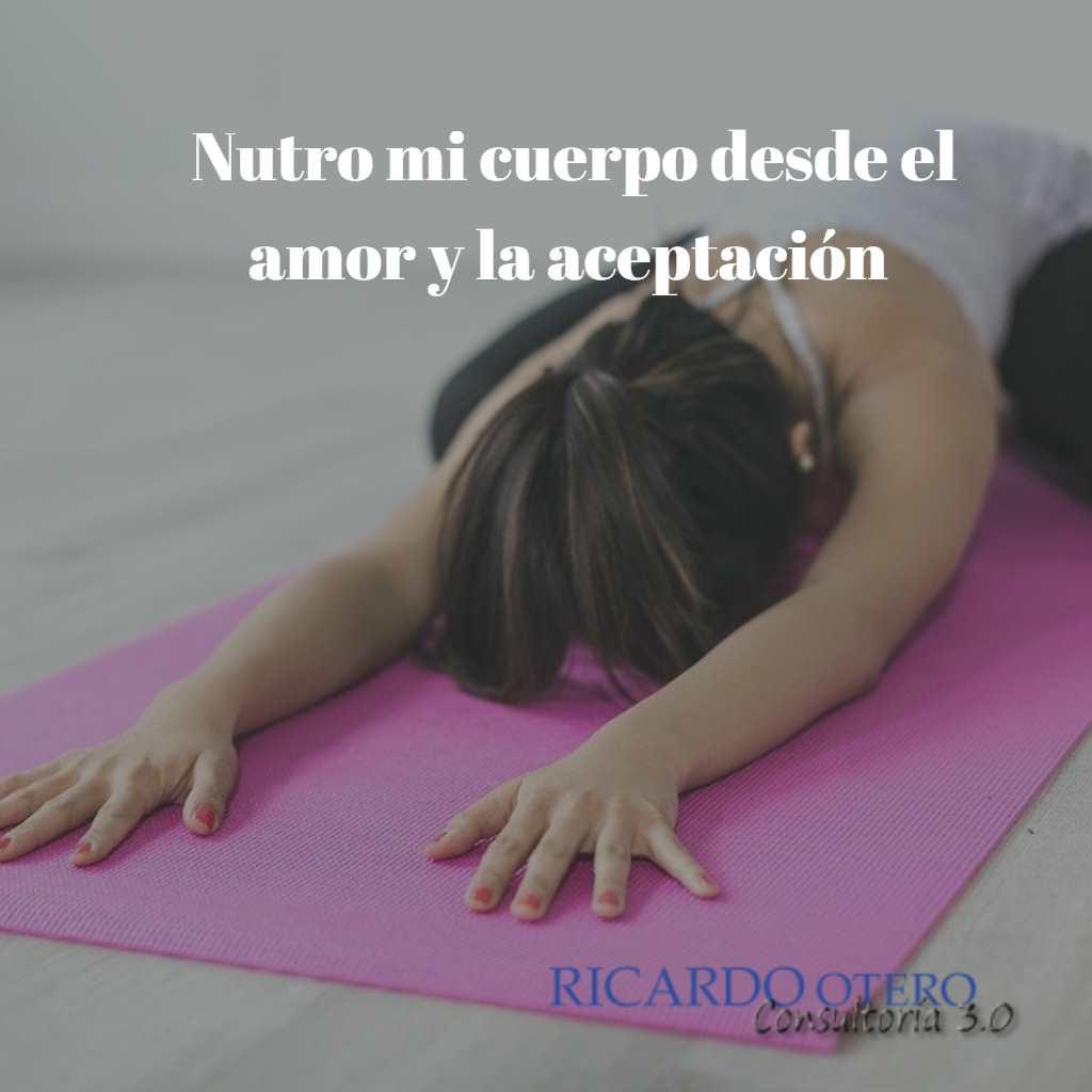 nutro mi cuerpo desde el amor y la aceptacion